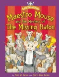Maestro Mouse and the Mystery of The Missing Baton (Hardcover)