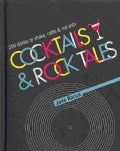 Cocktails & Rock Tales: 200 Drinks to Shake, Rattle & Roll With (Hardcover)