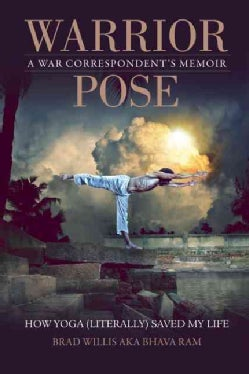 Warrior Pose: How Yoga (Literally) Saved My Life (Paperback)