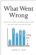 What Went Wrong: How the 1% Hijacked the American Middle Class...and What Other Countries Got Right (Hardcover)