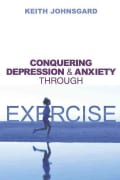 Conquering Depression and Anxiety Through Exercise (Paperback)