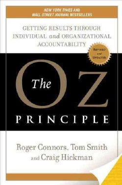 The Oz Principle: Getting Results Through Individual and Organizational Accountability (Hardcover)
