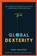 Global Dexterity: How to Adapt Your Behavior Across Cultures Without Losing Yourself in the Process (Hardcover)