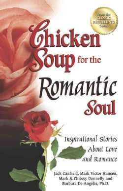 Chicken Soup for the Romantic Soul: Inspirational Stories About Love and Romance (Paperback)