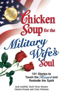 Chicken Soup for the Military Wife's Soul: 101 Stories to Touch the Heart and Rekindle the Spirit (Paperback)