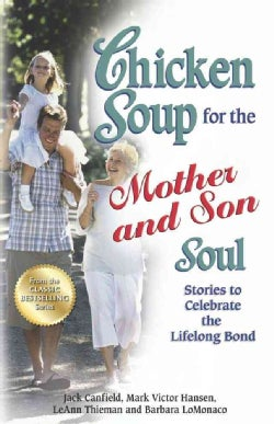 Chicken Soup for the Mother and Son Soul: Stories to Celebrate the Lifelong Bond (Paperback)
