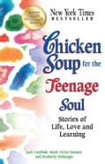 Chicken Soup for the Teenage Soul: Stories of Life, Love and Learning (Paperback)