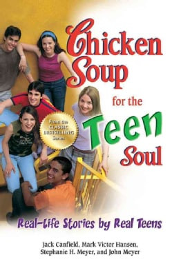 Chicken Soup for the Teen Soul: Real-Life Stories by Real Teens (Paperback)