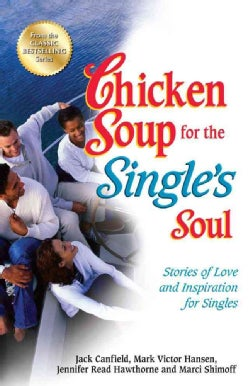 Chicken Soup for the Single's Soul: Stories of Love and Inspiration for Singles (Paperback)