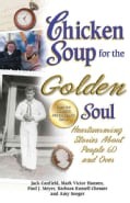 Chicken Soup for the Golden Soul: Heartwarming Stories About People 60 and over (Paperback)
