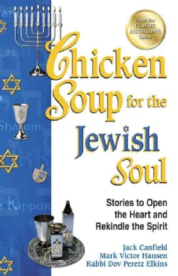Chicken Soup for the Jewish Soul: Stories to Open the Heart and Rekindle the Spirit (Paperback)