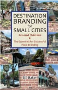 Destination Branding for Small Cities: The Essentials for Successful Place Branding (Paperback)