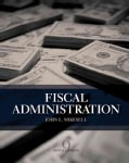 Fiscal Administration: Analysis And Applications For The Public Sector (Hardcover)
