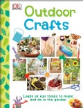 Outdoor Crafts: Lots of Fun Things to Make and Do Outside (Hardcover)