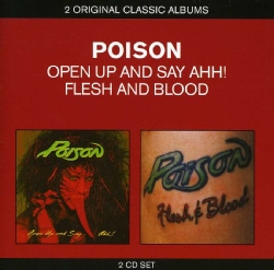 POISON - CLASSIC ALBUMS: FLESH & BLOOD/OPEN UP & SAY AAAH