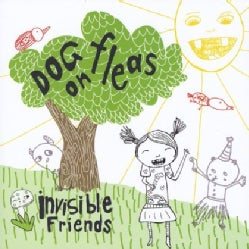 DOG ON FLEAS - INVISIBLE FRIENDS