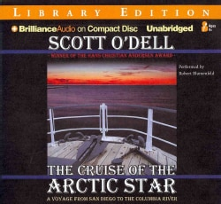 The Cruise of the Arctic Star: A Voyage from San Diego to the Columbia River: Library Edition (CD-Audio)