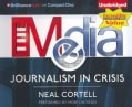 The Media: Journalism in Crisis (CD-Audio)