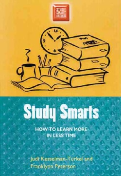 Study Smarts: How to Learn More in Less Time (Paperback)