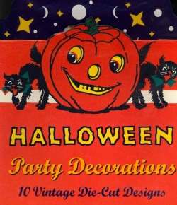 Halloween Party Decorations: 10 Vintage Die-Cut Designs (Novelty book)