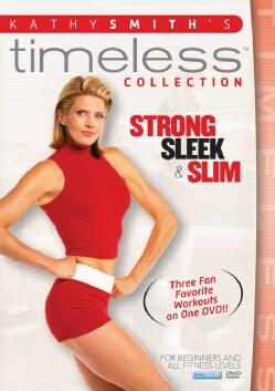 Kathy Smith Timeless Collection: Strong, Sleek &Slim (DVD)