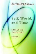 Self, World, and Time: Ethics As Theology: An Induction (Paperback)