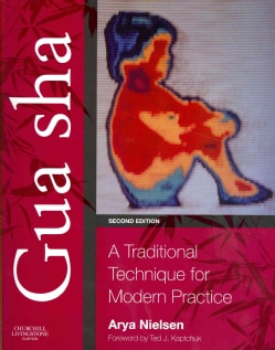 Gua Sha: A Traditional Technique for Modern Practice (Paperback)