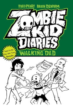 Zombie Kid Diaries 3: Walking Dad (Paperback)