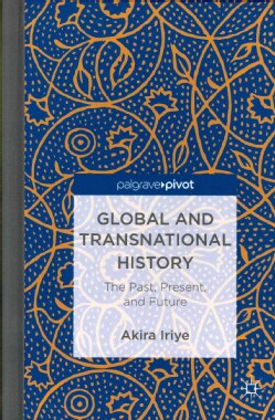 Global and Transnational History: The Past, Present, and Future (Hardcover)
