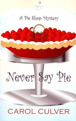Never Say Pie (Paperback)