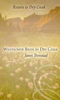 Wildflower Bride in Dry Creek (Hardcover)