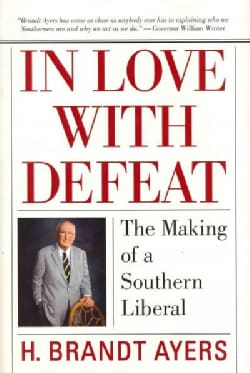 In Love With Defeat: The Making of a Southern Liberal (Hardcover)