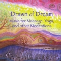 TOM WALLACE - DRAWN OF DREAM: MUSIC FOR MASSAGE YOGA & OTHER MED