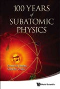 100 Years of Subatomic Physics (Hardcover)