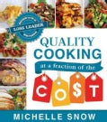 Quality Cooking at a Fraction of the Cost: Mastering the Art of Loss Leader Menu Planning (Paperback)