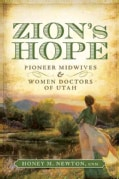 Zion's Hope: Pioneer Midwives & Women Doctors of Utah (Paperback)