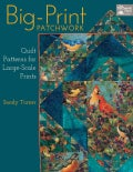 Big-Print Patchwork: Quilt Patterns for Large-Scale Prints (Paperback)