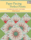 Paper Piecing Perfect Points: 15 Fabulous Quilt Patterns (Paperback)