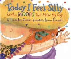 Today I Feel Silly & Other Moods That Make My Day (Hardcover)