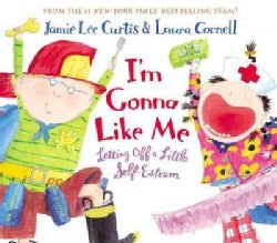I'm Gonna Like Me: Letting Off a Little Self-Esteem (Hardcover)