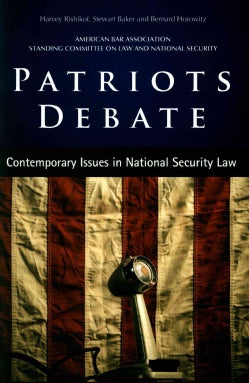Patriots Debate: Contemporary Issues in National Security Law (Paperback)