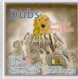 Dubs Runs for President (Hardcover)