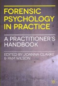 Forensic Psychology in Practice: A Practitioner's Handbook (Paperback)