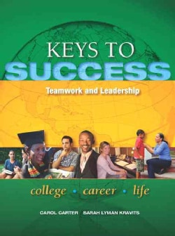 Keys to Success + New Mystudentsuccesslab 2012: Teamwork and Leadership