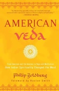 American Veda: From Emerson and the Beatles to Yoga and Meditation - How Indian Spirituality Changed the West (Paperback)