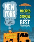New York a la Cart: Recipes and Stories from the Big Apple's Best Food Trucks (Paperback)