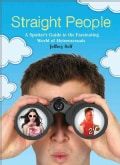 Straight People: A Spotter's Guide to the Fascinating World of Heterosexuals (Paperback)