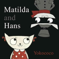 Matilda and Hans (Hardcover)