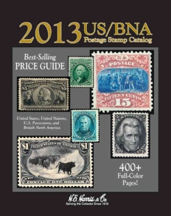 US / BNA Postage Stamp Catalog 2013: United States, United Nations, Canada & Provinces: Plus Confederate States, ... (Hardcover)