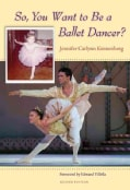 So, You Want to Be a Ballet Dancer? (Paperback)